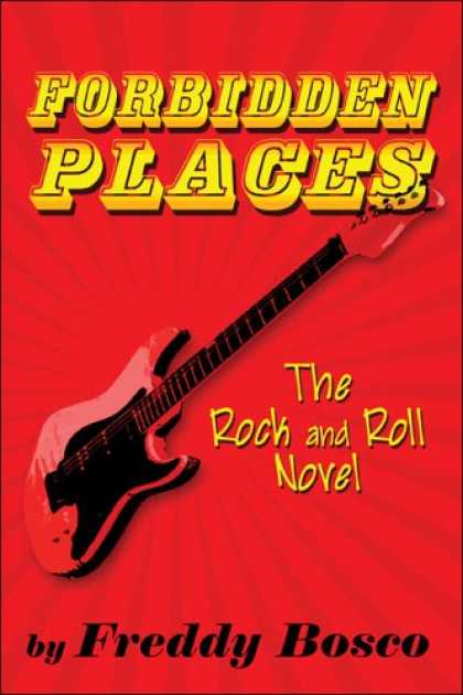 Books About Rock 'n Roll - Forbidden Places: The Rock and Roll Novel