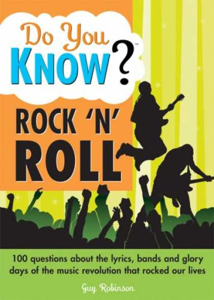 Books About Rock 'n Roll - Do You Know Rock 'n' Roll?: 100 questions about the lyrics, bands and glory days