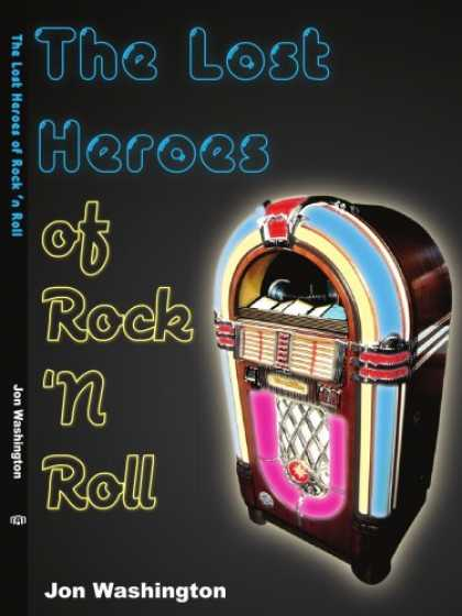 Books About Rock 'n Roll - The Lost Heroes of Rock 'n Roll