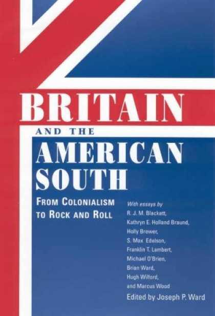 Books About Rock 'n Roll - Britain and the American South: From Colonialism to Rock and Roll (Chancellor Po