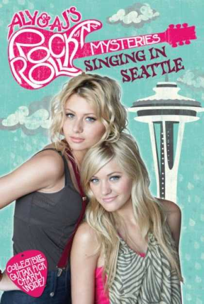Books About Rock 'n Roll - Singing in Seattle #3 (Aly & AJ's Rock 'n' Roll Myste)
