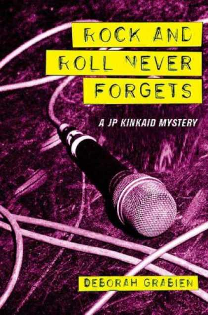 Books About Rock 'n Roll - Rock and Roll Never Forgets: A JP Kinkaid Mystery