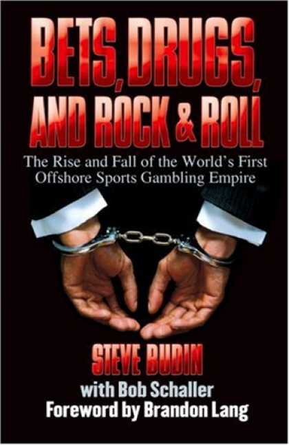 Books About Rock 'n Roll - Bets, Drugs, and Rock & Roll: The Rise and Fall of the World's First Offshore Sp
