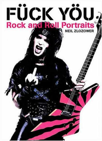 Books About Rock 'n Roll - Fuck You: Rock and Roll Portraits