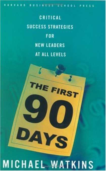 Books About Success - The First 90 Days: Critical Success Strategies for New Leaders at All Levels