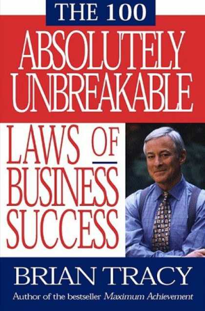 Books About Success - The 100 Absolutely Unbreakable Laws of Business Success
