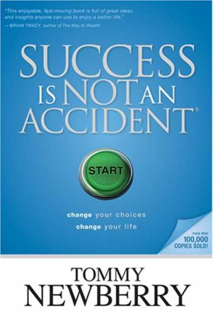Books About Success - Success Is Not an Accident: Change Your Choices; Change Your Life
