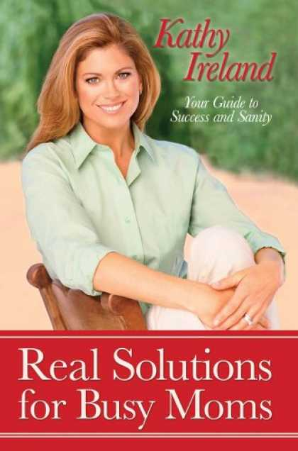 Books About Success - Real Solutions for Busy Moms: Your Guide to Success and Sanity