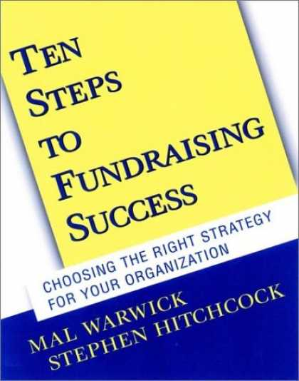 Books About Success - Ten Steps to Fundraising Success: Choosing the Right Strategy for Your Organizat