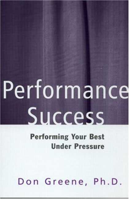 Books About Success - Performance Success : Performing Your Best Under Pressure (Theatre Arts)