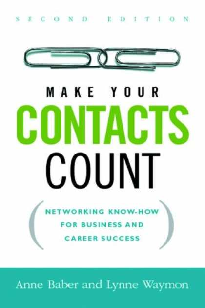 Books About Success - Make Your Contacts Count: Networking Know-how for Business And Career Success