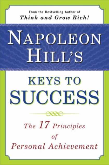 Books About Success - Napoleon Hill's Keys to Success: The 17 Principles of Personal Achievement