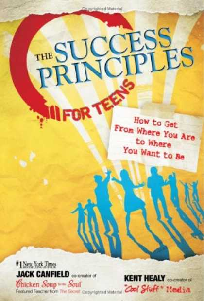 Books About Success - The Success Principles for Teens: How to Get From Where You Are to Where You Wan