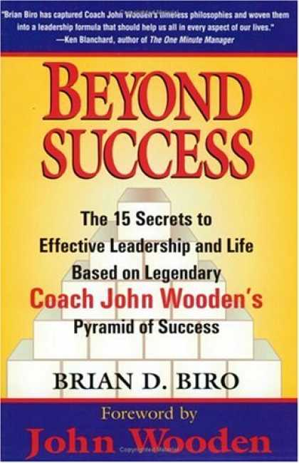 Books About Success - Beyond Success - The 15 Secrets to Effective Leadership and Life Based on Legend