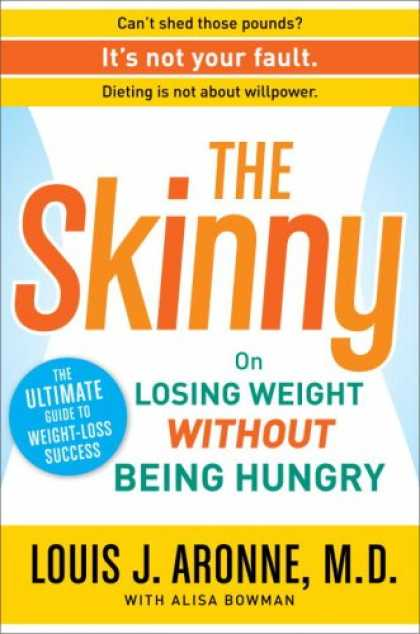 Books About Success - The Skinny: On Losing Weight without Being Hungry-the Ultimate Guide to Weight L