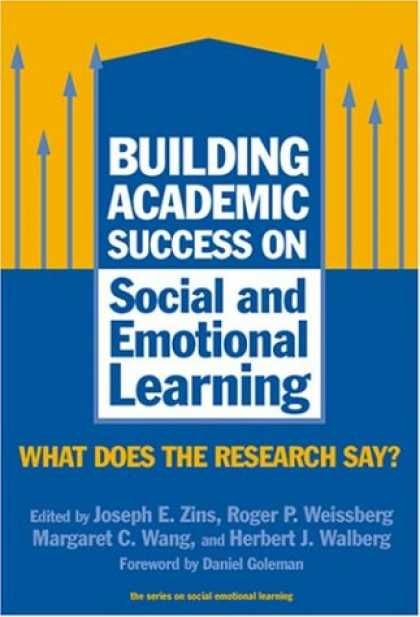 Books About Success - Building Academic Success on Social and Emotional Learning: What Does the Resear