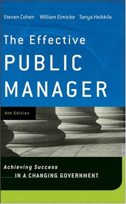 Books About Success - The Effective Public Manager: Achieving Success in a Changing Government