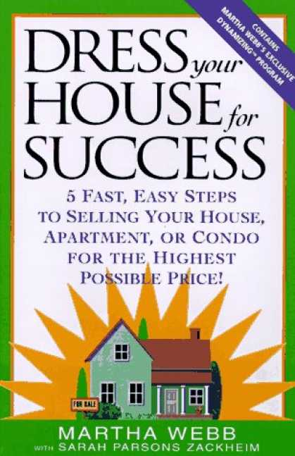 Books About Success - Dress Your House for Success: 5 Fast, Easy Steps to Selling Your House, Apartmen
