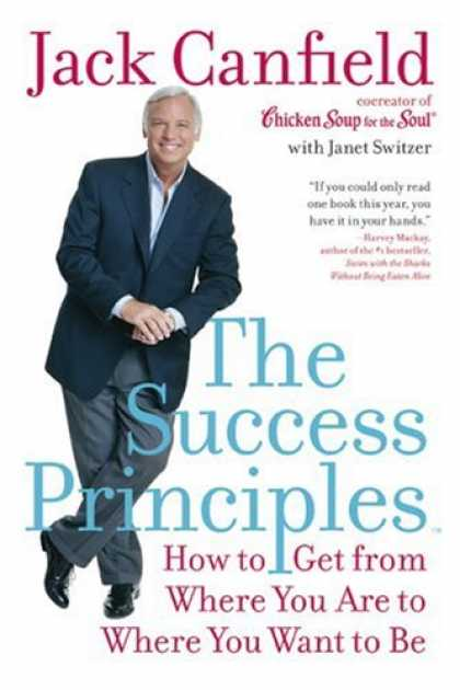 Books About Success - The Success Principles(TM): How to Get from Where You Are to Where You Want to B