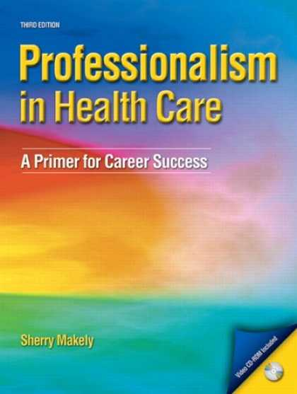 Books About Success - Professionalism in Healthcare: A Primer for Career Success (3rd Edition) (PROFES