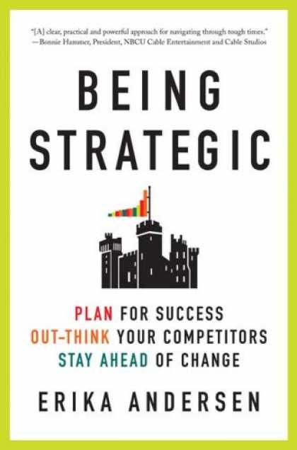 Books About Success - Being Strategic: Plan for Success; Out-think Your Competitors; Stay Ahead of Cha