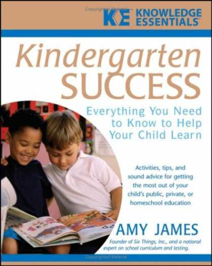 Books About Success - Kindergarten Success: Everything You Need to Know to Help Your Child Learn (Know