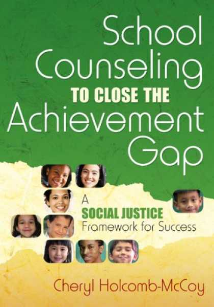 Books About Success - School Counseling to Close the Achievement Gap: A Social Justice Framework for S