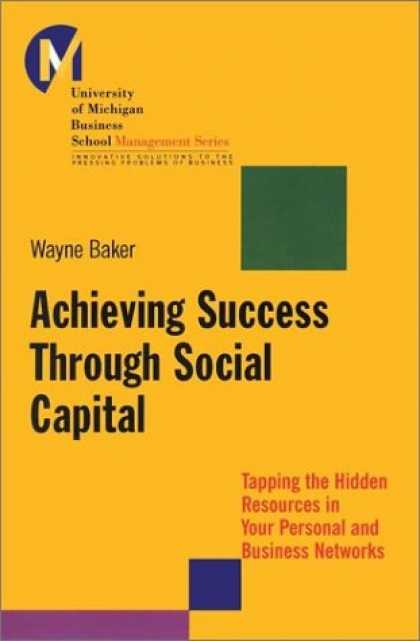 Books About Success - Achieving Success Through Social Capital: Tapping Hidden Resources in Your Perso