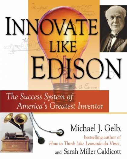 Books About Success - Innovate Like Edison: The Success System of America's Greatest Inventor