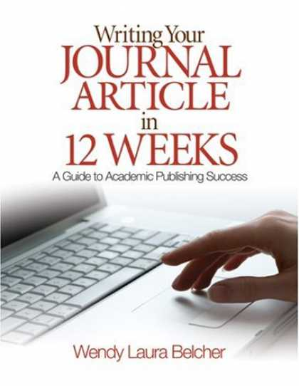 Books About Success - Writing Your Journal Article in Twelve Weeks: A Guide to Academic Publishing Suc