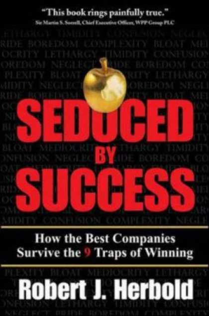 Books About Success - Seduced by Success: How the Best Companies Survive the 9 Traps of Winning