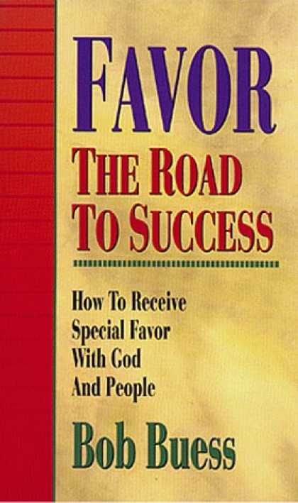 Books About Success - Favor the Road to Success: How to Receive Special Favor With God and People