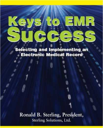 Books About Success - Keys to EMR Success: Selecting and Implementing an Electronic Medical Record