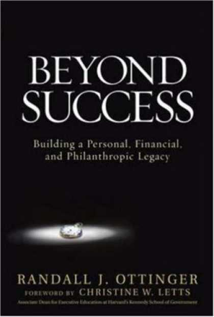 Books About Success - Beyond Success: Building a Personal, Financial, and Philanthropic Legacy