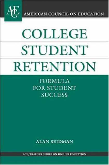 Books About Success - College Student Retention: Formula for Student Success (ACE/Praeger Series on Hi