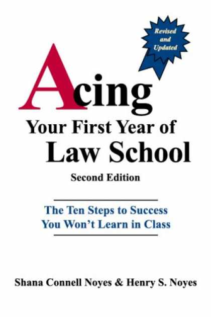 Books About Success - Acing Your First Year of Law School: The Ten Steps to Success You Won't Learn in