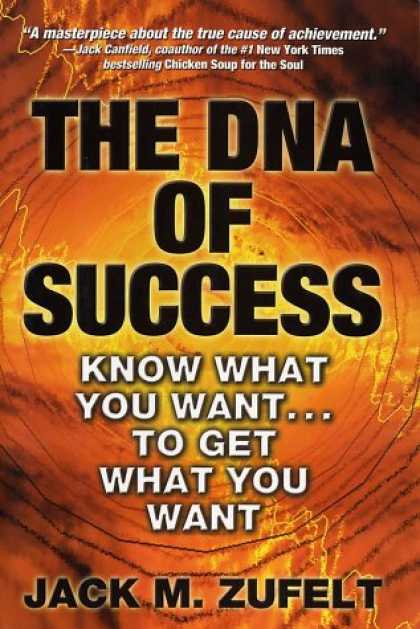 Books About Success - The DNA of Success: Know What You Want to Get What You Want