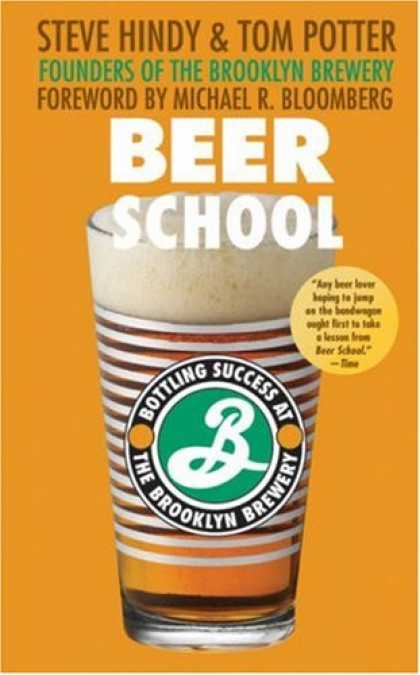 Books About Success - Beer School: Bottling Success at the Brooklyn Brewery
