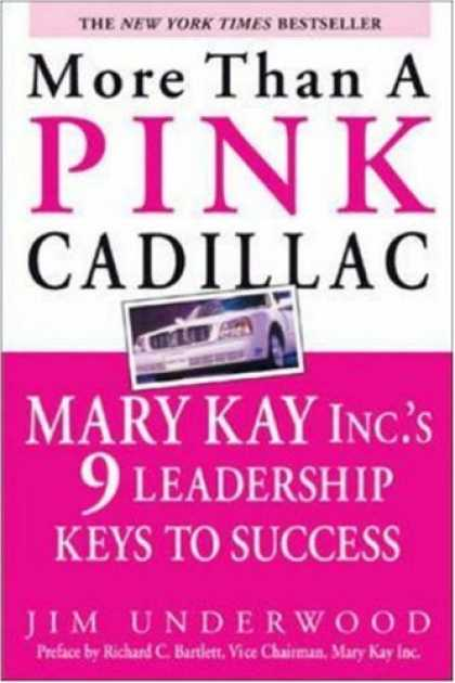 Books About Success - More Than a Pink Cadillac: Mary Kay Inc.'s Nine Leadership Keys to Success