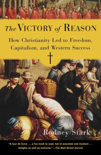 Books About Success - The Victory of Reason: How Christianity Led to Freedom, Capitalism, and Western