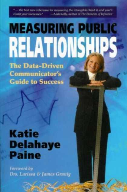 Books About Success - Measuring Public Relationships: The Data-Driven Communicator's Guide to Success