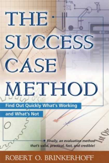 Books About Success - The Success Case Method: Find Out Quickly What's Working and What's Not