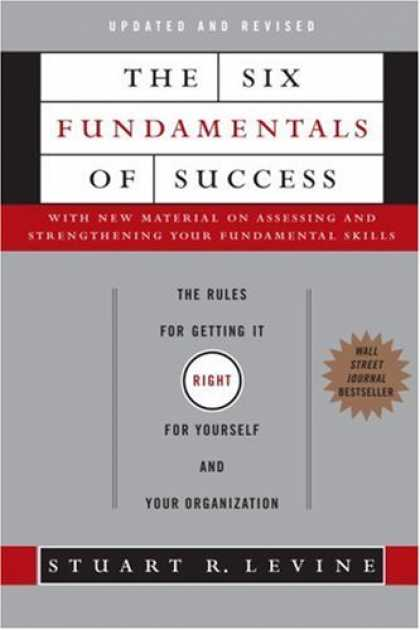 Books About Success - The Six Fundamentals of Success: The Rules for Getting It Right for Yourself and