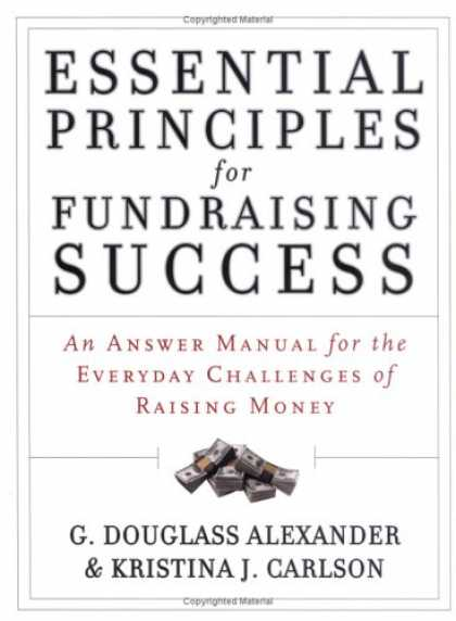 Books About Success - Essential Principles for Fundraising Success: An Answer Manual for the Everyday