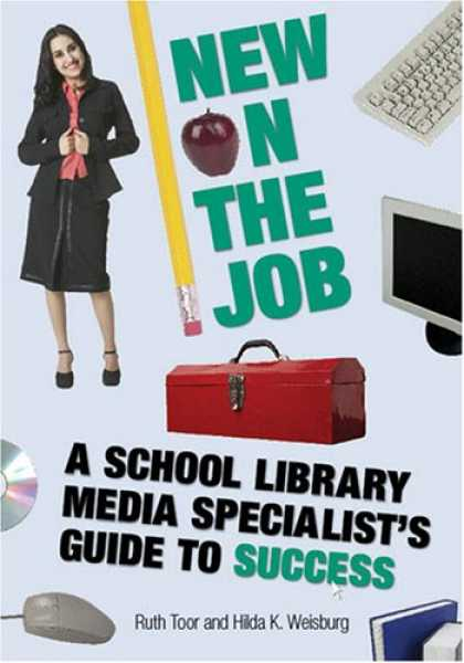 Books About Success - New on the Job: A School Library Media Specialist's Guide to Success