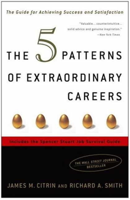 Books About Success - The 5 Patterns of Extraordinary Careers: The Guide for Achieving Success and Sat