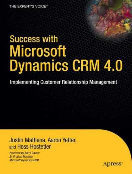 Books About Success - Success with Microsoft Dynamics CRM 4.0: Implementing Customer Relationship Mana