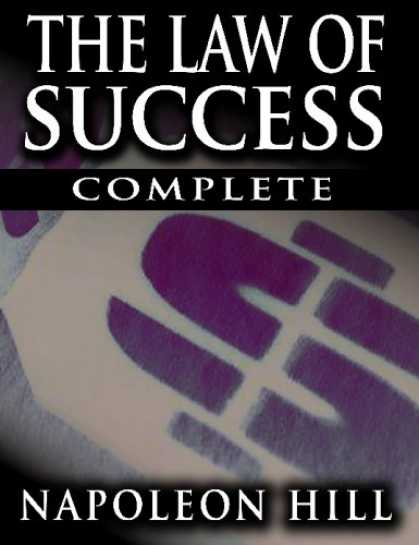 Books About Success - The Law of Success In Sixteen Lessons by Napoleon Hill (Complete, Unabridged)