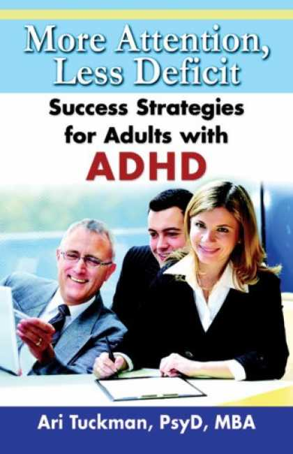 Books About Success - More Attention, Less Deficit: Success Strategies for Adults with ADHD