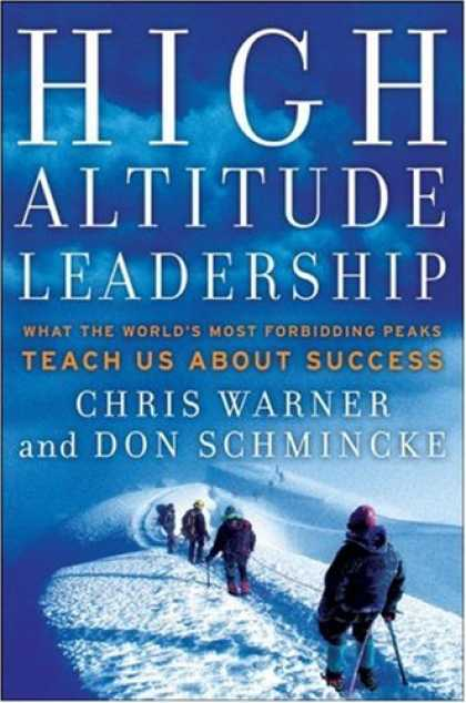 Books About Success - High Altitude Leadership: What the World's Most Forbidding Peaks Teach Us About